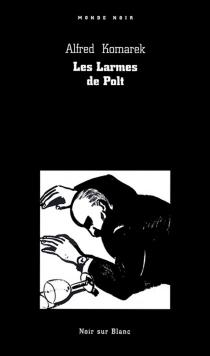 Les larmes de Polt - AlfredKomarek