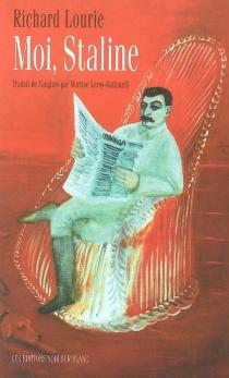 Moi, Staline - RichardLourie