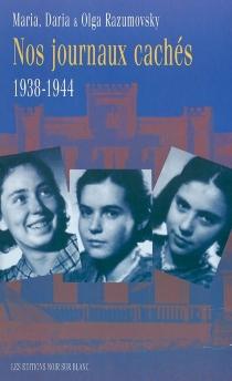Nos journaux cachés : 1938-1944 - OlgaRazumovsky