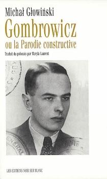 Gombrowicz ou La parodie constructive - MichalGlowinski