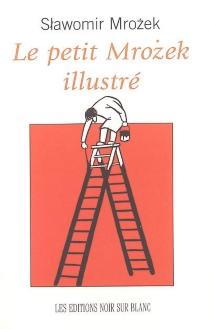 Vie, mode d'emploi : le petit Mrozek illustré - SlawomirMrozek