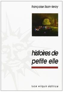 Histoires de Petite Elle - FrançoiseLison-Leroy