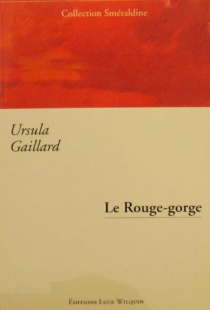 Le rouge-gorge - UrsulaGaillard
