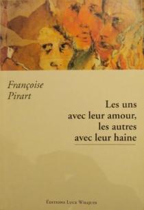 Les uns avec leur amour, les autres avec leur haine - FrançoisePirart