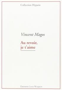 Au revoir, je t'aime - VincentMagos