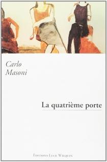 La quatrième porte - CarloMasoni