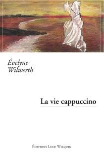 La vie cappuccino - EvelyneWilwerth