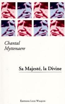 Sa majesté, la divine - ChantalMyttenaere