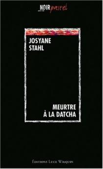 Meurtre à la dacha ou L'enterrement d'une vie de garçon - JosyaneMoor-Stahl