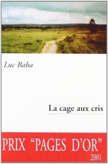 La cage aux cris - LucBaba