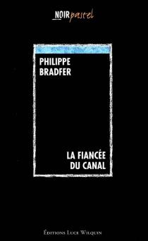 La fiancée du canal - PhilippeBradfer