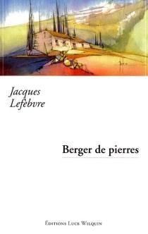 Berger de pierres - JacquesLefèbvre
