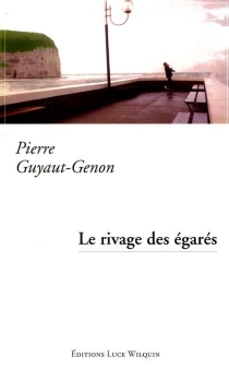 Le rivage des égarés - PierreGuyaut-Genon