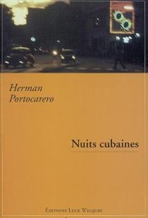 Nuits cubaines : mémoires immédiats, 1995-1999 - HermanPortocarero