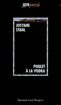 Poulet à la vodka - JosyaneMoor-Stahl