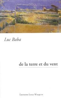 De la terre et du vent - LucBaba