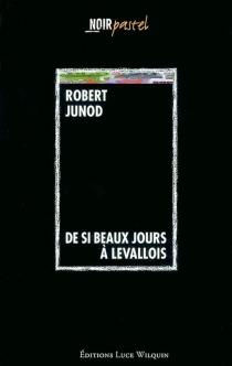 De si beaux jours à Levallois - RobertJunod