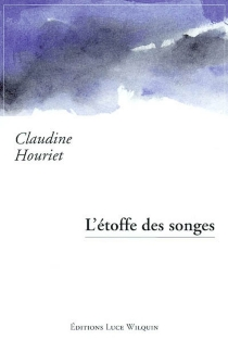 L'étoffe des songes - Claudine Houriet