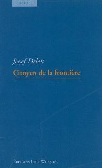 Citoyen de la frontière| Suivi de La Normandie de mes rêves - JozefDeleu