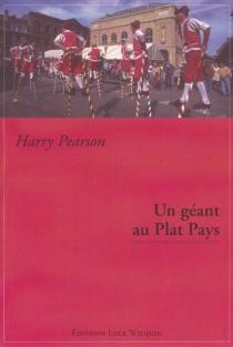 Un géant au plat pays : séjour chez les Belges - HarryPearson