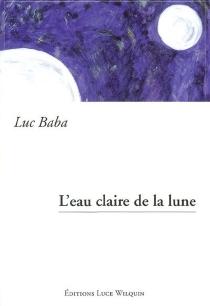 L'eau claire de la Lune - LucBaba