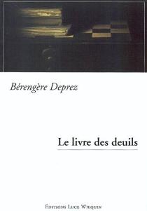 Le livre des deuils - BérengèreDeprez