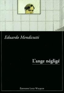 L'ange négligé - EduardoMendicutti