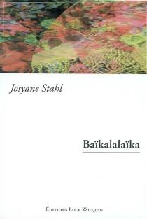 Baïkalalaïka ou L'adieu au lac - JosyaneMoor-Stahl
