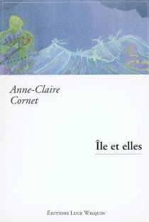 Île et elles - Anne-ClaireCornet