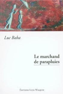 Le marchand de parapluies - LucBaba
