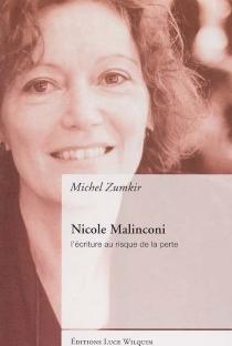 Nicole Malinconi : l'écriture au risque de la perte - MichelZumkir