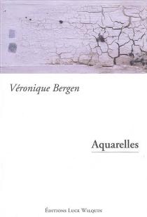 Aquarelles - VéroniqueBergen