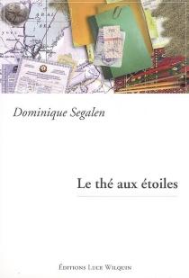 Le thé aux étoiles - DominiqueSegalen