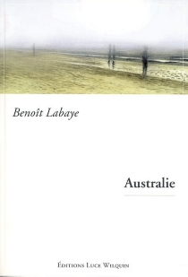 Australie : (ceux qui rêvent...) - BenoîtLabaye