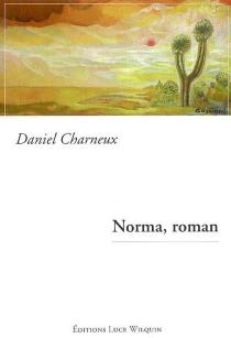 Norma, roman - DanielCharneux