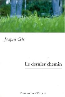 Le dernier chemin - JacquesCels