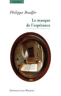 Le masque de l'espérance - PhilippeBradfer