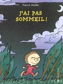 J'ai pas sommeil ! - PatMallet