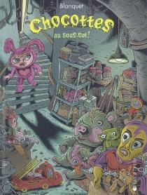 Chocottes au sous-sol ! - StéphaneBlanquet