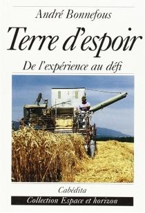 Terre d'espoir - AndréBonnefous