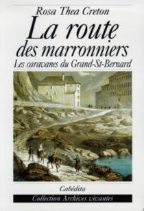 La route des marronniers : les caravanes du Grand-Saint-Bernard - Rosa TheaCreton