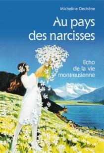 Au pays des narcisses : écho de la vie montreusienne - MichelineDechêne