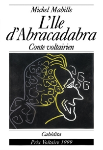 L'île d'Abracadabra : conte philosophique en hommage à François Marie Arouet, dit Voltaire - MichelMabille