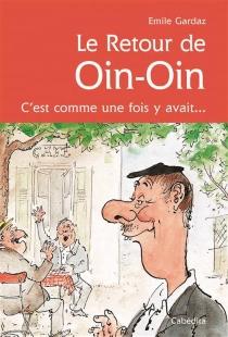 Le retour de Oin-Oin : c'est comme une fois y avait... -