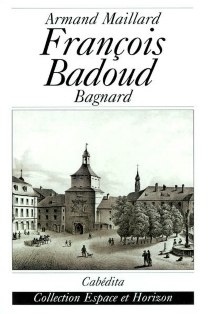 Les aventures de François Badoud : bagnard - ArmandMaillard