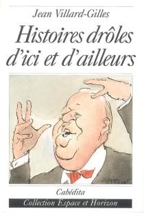 Histoires drôles d'ici et d'ailleurs - JeanVillard-Gilles