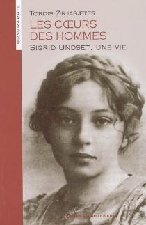 Les coeurs des hommes : Sigrid Undset, une vie - TordisOrjasaeter