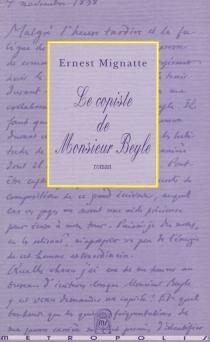 Le copiste de monsieur Beyle - ErnestMignatte
