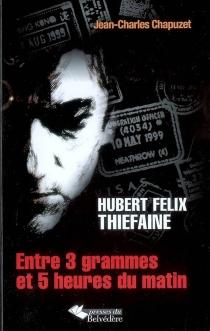 Hubert Félix Thiéfaine : entre 3 grammes et 5 heures du matin - Jean-CharlesChapuzet
