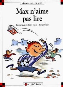 Max n'aime pas lire - Dominique deSaint-Mars